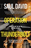 Portada de OPERATION THUNDERBOLT: FLIGHT 139 AND THE RAID ON ENTEBBE AIRPORT, THE MOST AUDACIOUS HOSTAGE RESCUE MISSION IN HISTORY