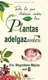 Portada de TODO LO QUE DEBERIA SABER SOBRE LAS PLANTAS ADELGAZANTES