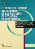 Portada de EL ESTATUTO JURÍDICO DEL CUIDADOR DE LAS PERSONAS EN SITUACIÓN DE DEPENDENCIA