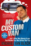 Portada de MY CUSTOM VAN: AND 50 OTHER MIND-BLOWING ESSAYS THAT WILL BLOW YOUR MIND ALL OVER YOUR FACE