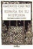ESPAÑA EN SU HISTORIA: CRISTIANOS, MOROS Y JUDIOS