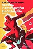 Portada de GUERRA Y REVOLUCIÓN EN CATALUÑA: 1936-1939
