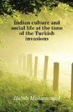 Portada de INDIAN CULTURE AND SOCIAL LIFE AT THE TIME OF THE TURKISH INVASIONS (19--?)