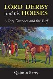 Portada de [LORD DERBY AND HIS HORSES: A TORY GRANDEE AND THE TURF] (BY: BARRY QUINTIN) [PUBLISHED: SEPTEMBER, 2012]
