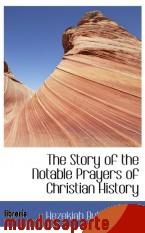 Portada de THE STORY OF THE NOTABLE PRAYERS OF CHRISTIAN HISTORY