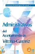 Portada de ADMINISTRATIVOS DEL AYUNTAMIENTO DE VITORIA-GASTEIZ. TEMARIO PARTE ESPECIFICA VOLUMEN I