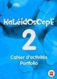 Portada de KALEIDOSCOPE 2: CAHIER D ACTIVITÉS. PORTFOLIO. 6 PRIMARIA