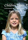 Portada de CHILDREN TYPES: 56 HOMEOPATHIC CONSTITUTIONAL REMEDIES BY FRANS KUSSE (2010-01-02)