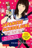 Portada de JAPANESE SCHOOLGIRL CONFIDENTIAL: HOW TEENAGE GIRLS MADE A NATION COOL