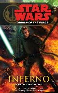 STAR WARS: LEGACY OF THE FORCE : INFERNO