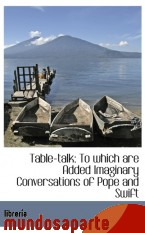 Portada de TABLE-TALK: TO WHICH ARE ADDED IMAGINARY CONVERSATIONS OF POPE AND SWIFT