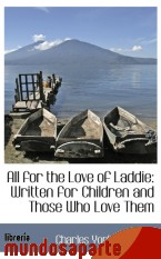 Portada de ALL FOR THE LOVE OF LADDIE: WRITTEN FOR CHILDREN AND THOSE WHO LOVE THEM