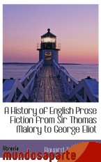 Portada de A HISTORY OF ENGLISH PROSE FICTION FROM SIR THOMAS MALORY TO GEORGE ELIOT