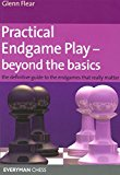 Portada de PRACTICAL ENDGAME PLAY - BEYOND THE BASICS: THE DEFINITIVE GUIDE TO THE ENDGAMES THAT REALLY MATTER (EVERYMAN CHESS)