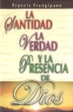Portada de SANTIDAD, LA VERDAD Y LA PRESENCIA DE DIOS: HOLINESS, TRUTH AND THE PRESENCE OF GOD