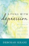 Portada de LIVING WITH DEPRESSION: WHY BIOLOGY AND BIOGRAPHY MATTER ALONG THE PATH TO HOPE AND HEALING