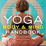 Portada de YOGA BODY AND MIND HANDBOOK: EASY POSES, GUIDED MEDITATIONS, PERFECT PEACE WHEREVER YOU ARE