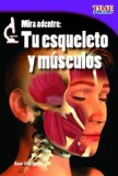 Portada de MIRA ADENTRO: TU ESQUELETO Y MUSCULOS = LOOK INSIDE: YOUR SKELETON AND MUSCLES (TIME FOR KIDS NONFICTION READERS: LEVEL 2.7)