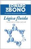 Portada de LOGICA FLUIDA (BIBLIOTECA EDWARD DE BONO)