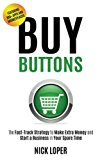 Portada de BUY BUTTONS: THE FAST-TRACK STRATEGY TO MAKE EXTRA MONEY AND START A BUSINESS IN YOUR SPARE TIME