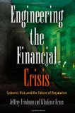Portada de ENGINEERING THE FINANCIAL CRISIS: SYSTEMIC RISK AND THE FAILURE OF REGULATION