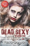 Portada de DEAD SEXY: THE WALKING DEAD FAN GUIDE TO ZOMBIE STYLE, BEAUTY, PARTIES AND GHOUL-LURCHING UNLIFESTYLE