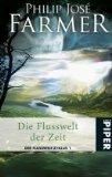 """Portada de DIE FLUSSWELT DER ZEIT: DER FLUSSWELT-ZYKLUS 01. MIT DER NOVELLE """"AUF DEM FLUSS"""""""