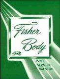 Portada de 1970 CHEVROLET GM FISHER BODY REPAIR SHOP & SERVICE MANUAL - INCLUDES: NOVA, CHEVELLE, MALIBU, MONTE CARLO, BISCAYNE, BEL AIR, IMPALA, CAPRICE, EL CAMINO, AND WAGONS. 70