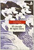 Portada de EL CÍRCULO DE AGUA CLARA (SENSIBLES A LAS LETRAS)