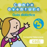 Portada de CONTEAVENTURA 3 ANYS. GUIA DIDÁCTICA. COMUNITAT VALENCIANA: EDUCACIÓN INFANTIL