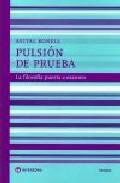 Portada de PULSION DE PRUEBA: LA FILOSOFIA PUESTA A EXAMEN