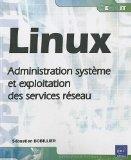 Portada de LINUX : ADMINISTRATION SYSTÈME ET EXPLOITATION DES SERVICES RÉSEAU (EXPERT IT)