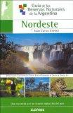 Portada de NORDESTE: 3 (GUIA DE LAS RESERVAS NATURALES DE LA ARGENTINA/ GUIDE OF NATURAL RESOURCES OF ARGENTINA)