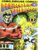 Portada de COMO DIBUJAR COMICS: HEROES Y VILLANOS