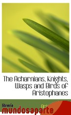 Portada de THE ACHARNIANS, KNIGHTS, WASPS AND BIRDS OF ARISTOPHANES
