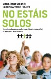 Portada de NO ESTAIS SOLOS:UN TESTIMONIO ESPERANZADOR SOBRE EL TRASTORNO DE DEFICIT DE ATENCION E HIPERACTIVIDAD