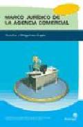 Portada de MARCO JURIDICO DE LA AGENCIA COMERCIAL: DERECHOS Y OBLIGACIONES LEGALES