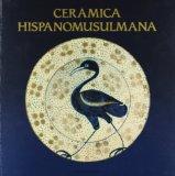 Portada de CERAMICA HISPANOMUSULMANA,ANDALUSIY MUDEJAR