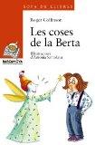 Portada de LES COSES DE LA BERTA (SOPA DE LLIBRES. SERIE TARONJA)