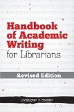 Portada de HANDBOOK OF ACADEMIC WRITING FOR LIBRARIANS REVISED EDITION REVISED EDITION BY CHRISTOPHER V. HOLLISTER (2014) PAPERBACK