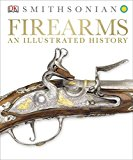 Portada de [(FIREARMS : AN ILLUSTRATED HISTORY)] [BY (AUTHOR) SMITHSONIAN] PUBLISHED ON (MARCH, 2014)