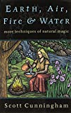 Portada de EARTH, AIR, FIRE AND WATER: MORE TECHNIQUES OF NATURAL MAGIC (LLEWELLYN'S PRACTICAL MAGICK) BY SCOTT CUNNINGHAM (31-JAN-1992) PAPERBACK