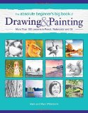 Portada de THE ABSOLUTE BEGINNER'S BIG BOOK OF DRAWING AND PAINTING: MORE THAN 100 LESSONS IN PENCIL, WATERCOLOR AND OIL BY MARK WILLENBRINK (2014-09-12)