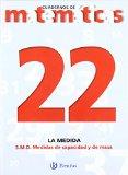 Portada de 22. SISTEMA MÉTRICO DECIMAL. MEDIDAS DE CAPACIDAD Y MASA (CASTELLANO - MATERIAL COMPLEMENTARIO - CUADERNOS DE MATEMÁTICAS) DE ISMAEL SOUSA MARTÍN (25 JUN 2012) TAPA BLANDA
