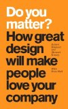 Portada de DO YOU MATTER?: HOW GREAT DESIGN WILL MAKE PEOPLE LOVE YOUR COMPANY (PAPERBACK) BY BRUNNER, ROBERT, EMERY, STEWART, HALL, RUSS (2008) PAPERBACK