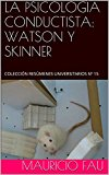 Portada de LA PSICOLOGÍA CONDUCTISTA: WATSON Y SKINNER: COLECCIÓN RESÚMENES UNIVERSITARIOS Nº 15