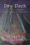 Portada de DRY DOCK: THE CELESTIAL SEA VOYAGES A SACRED ROMANCE AND MORAL QUEST BY DE NADOUS, MARINA (2013) PAPERBACK