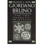 Portada de [(GIORDANO BRUNO AND THE HERMETIC TRADITION)] [AUTHOR: FRANCES A. YATES] PUBLISHED ON (FEBRUARY, 1991)