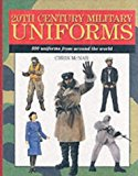 Portada de 20TH CENTURY MILITARY UNIFORMS: 300 UNIFORMS FROM AROUND THE WORLD (EXPERT GUIDE) BY CHRIS MCNAB (2002-04-04)