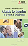 Portada de THE AMERICAN DIABETES ASSOCIATION GUIDE TO INSULIN AND TYPE 2 DIABETES BY MARIE MCCARREN (2007-11-15)